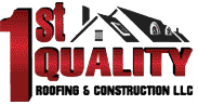 1ST QUALITY ROOFING AND CONSTRUCTION LLC